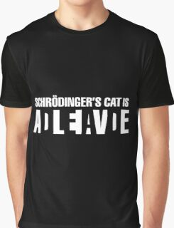 Schrodinger's cat is... Graphic T-Shirt