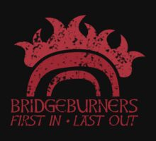 Bridge BURNERS DISTRESSED VERSION first in last out  Kids Tee
