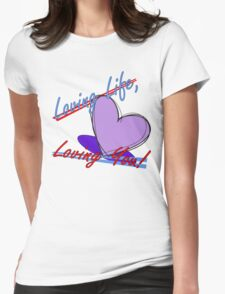 Loving Life, Loving You! T-Shirt