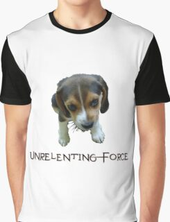 Unrelenting Force - Puppy has POWER Graphic T-Shirt