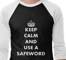 Keep Calm and Use A Safeword Men's Baseball ¾ T-Shirt
