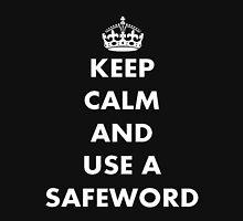 Keep Calm and Use A Safeword T-Shirt