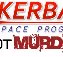 KSP - Not Murder, Rocket Science Sticker