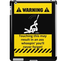 Funny Warning Ass Whoopin iPad Case/Skin