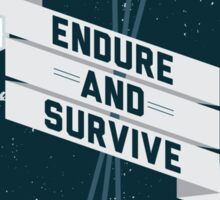 Endure and Survive Sticker