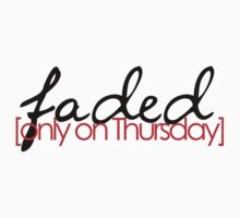 Faded only on Thursday by Faded Fabrics