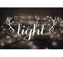 Let Your Heart Be Light Photographic Print