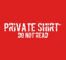 Private shirt do not read Kids Clothes