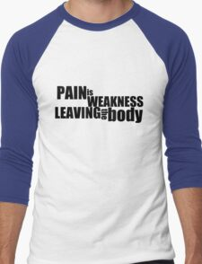 Pain is weakness leaving the body Men's Baseball ¾ T-Shirt