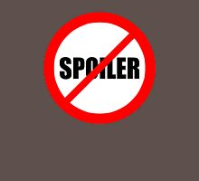 No Spoilers allowed Unisex T-Shirt