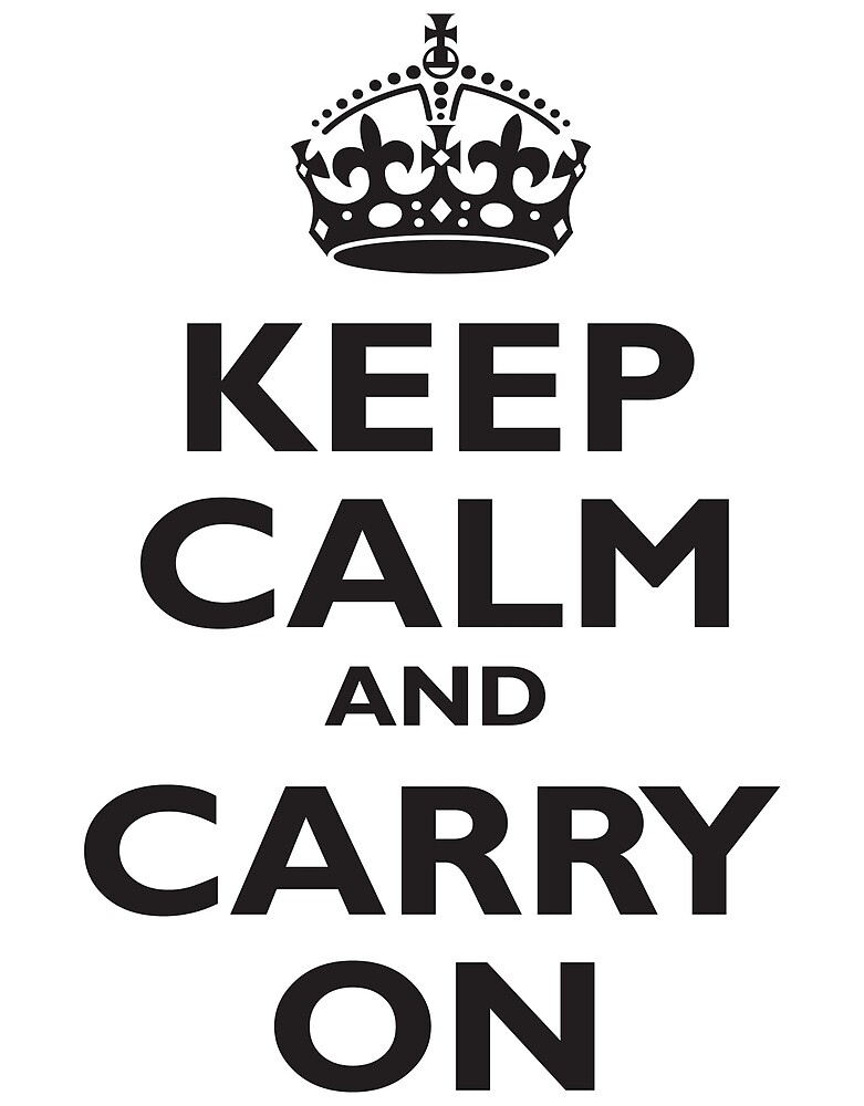 KEEP CALM, Keep Calm & Carry On, Be British! Blighty, UK, United Kingdom, Black on white by TOM HILL - Designer