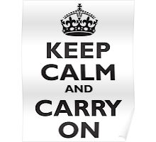 KEEP CALM, Keep Calm & Carry On, Be British! Blighty, UK, United Kingdom, Black on white Poster