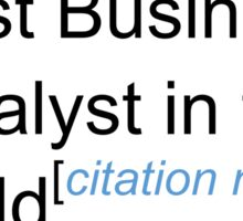 Best Business Analyst in the World - Citation Needed! Sticker