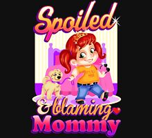 Spoiled And Blaming Mommy Womens Fitted T-Shirt