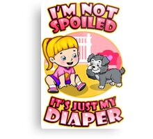 I'm Not Spoiled Metal Print