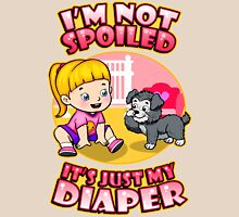 I'm Not Spoiled Womens Fitted T-Shirt