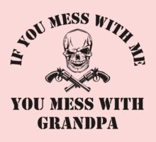 You Mess With Grandpa One Piece - Long Sleeve