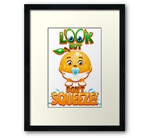 Look But Don't Squeeze Framed Print