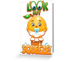 Look But Don't Squeeze Greeting Card