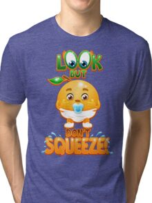 Look But Don't Squeeze Tri-blend T-Shirt