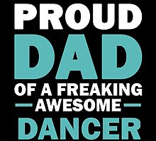 I'M A Proud Dad Of A Freaking Awesome Dancer. And Yes She Bought Me This. by aestheticarts
