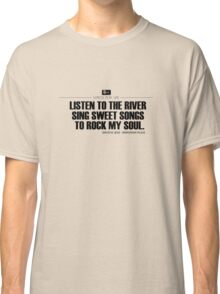 Grateful Dead Lyric -Brokedown Palace. Classic T-Shirt