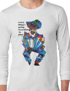 Everything's Going Accordion To Plan Long Sleeve T-Shirt