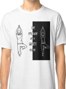 Yoga - The Epitome Of A Quiet Mind Classic T-Shirt