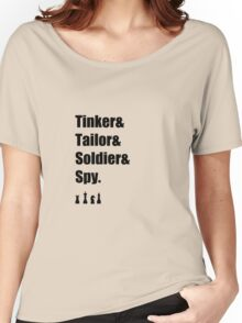 Tinker & Tailor & Soldier & Spy Women's Relaxed Fit T-Shirt
