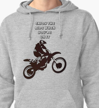 Enjoy The Ride While You're On It Pullover Hoodie