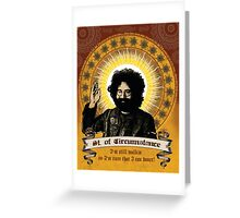 Jerry Garcia - Saint of Circumstance Greeting Card