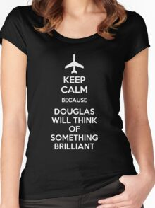 Keep Calm because Douglas Will Think Of Something Brilliant Women's Fitted Scoop T-Shirt