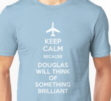 Keep Calm because Douglas Will Think Of Something Brilliant Unisex T-Shirt