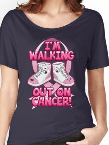 I'm Walking Out On Cancer Women's Relaxed Fit T-Shirt