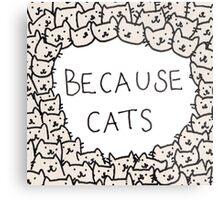 Because Cats Metal Print