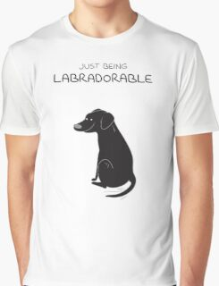 Black Lab Being Labradorable  Graphic T-Shirt