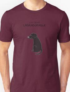 Black Lab Being Labradorable  Unisex T-Shirt