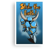 Strike the Earth! Shovel Knight Canvas Print