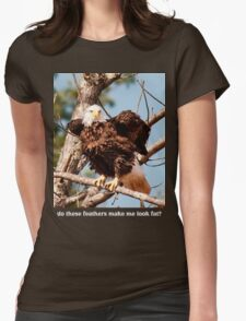 do these feathers make me look fat? Womens Fitted T-Shirt