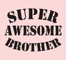 Super Awesome Brother One Piece - Long Sleeve