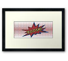 Super Boosh Framed Print