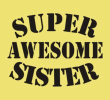 Super Awesome Sister One Piece - Short Sleeve
