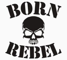 Born Rebel Kids Tee
