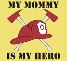 My Mommy Is My Hero One Piece - Short Sleeve