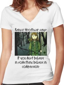 Ranger Hrothgar Says - Believe in Compassion  Women's Fitted V-Neck T-Shirt