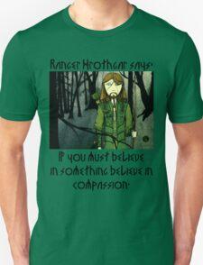 Ranger Hrothgar Says - Believe in Compassion  Unisex T-Shirt