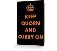 Keep Quorn and Curry On Greeting Card