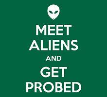 Meet Aliens and Get Probed Unisex T-Shirt
