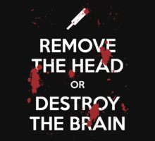 Remove the Head or Destroy the Brain by Fazackerberry