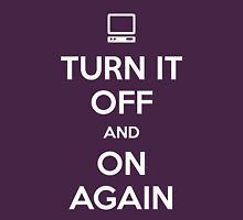 Turn it Off and On Again Unisex T-Shirt
